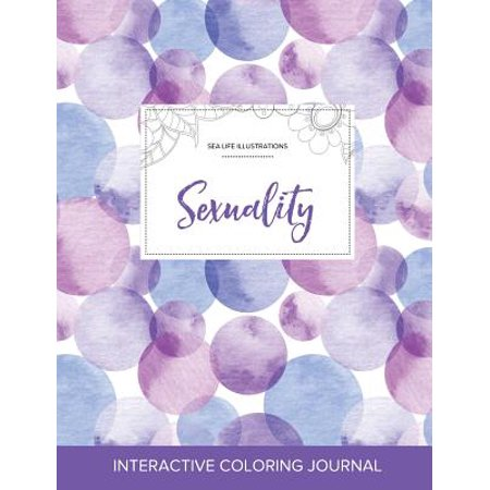 Adult Coloring Journal : Sexuality (Sea Life Illustrations, Purple Bubbles)
