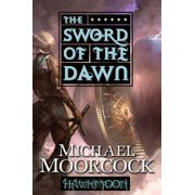 Hawkmoon: The Sword of the Dawn : The Sword of the Dawn