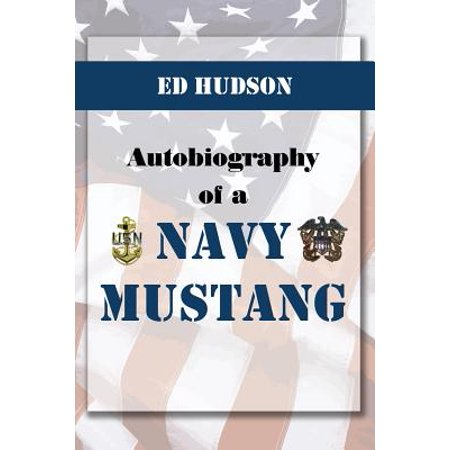Autobiography of a Navy Mustang (November 20, 1952 to September 1981)