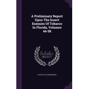 A Preliminary Report Upon the Insect Enemies of Tobacco in Florida, Volumes 44-58