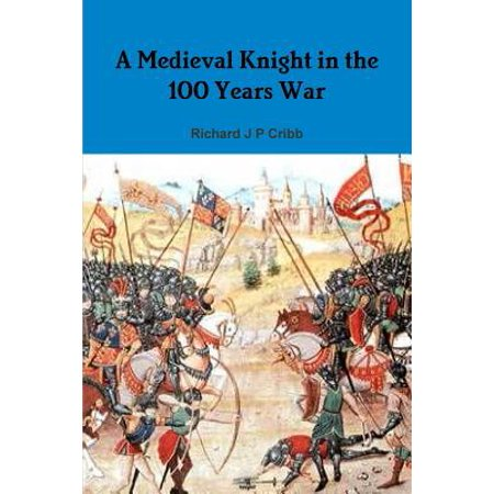 A Medieval Knight in the 100 Years War (Medieval War Club)