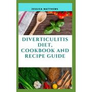Diverticulitis Diet, Cookbook And Recipe Guide (Paperback)