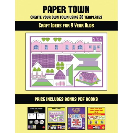 Craft Ideas for 9 Year Olds: Craft Ideas for 9 Year Olds (Paper Town - Create Your Own Town Using 20 Templates): 20 full-color kindergarten cut and paste activity sheets designed to create your own pa](Halloween Craft Ideas For Kindergarten Classes)