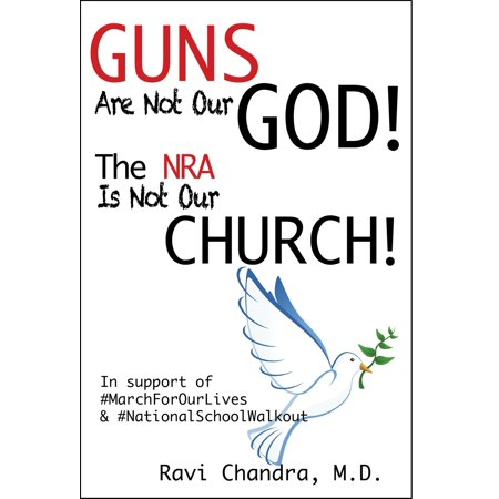 Guns Are Not Our God! The NRA Is Not Our Church! - eBook