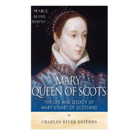 Mary  Queen Of Scots  The History And Legacy Of Mary Stuart Of Scotland