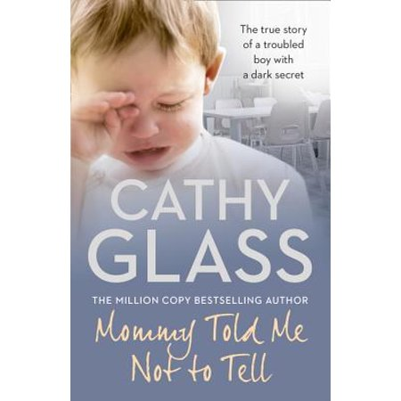 Mommy Told Me Not to Tell: The True Story of a Troubled Boy with a Dark - Halloween Stories To Tell In The Dark