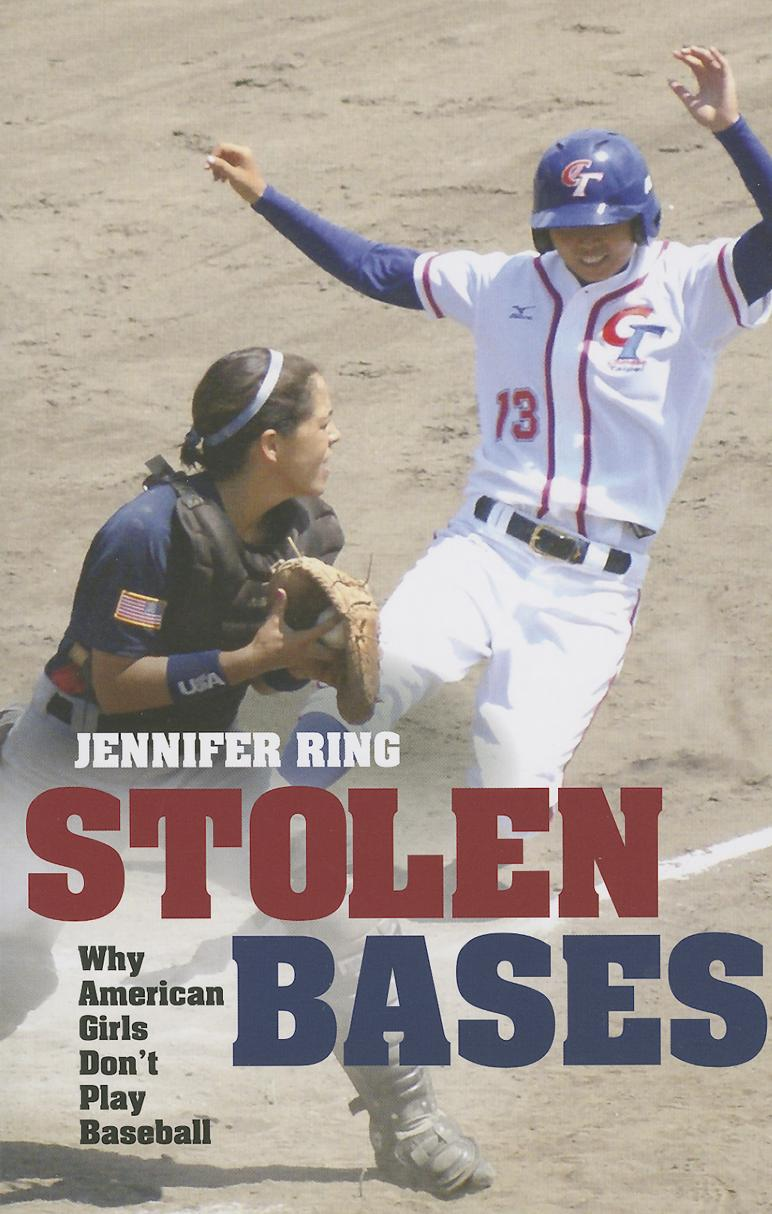 Stolen Bases: Why American Girls Don't Play Baseball (Paperback) by University of Illinois Press
