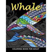 Whale Coloring Book for Adults : Unique Coloring Book Easy, Fun, Beautiful Coloring Pages for Adults and Grown-Up