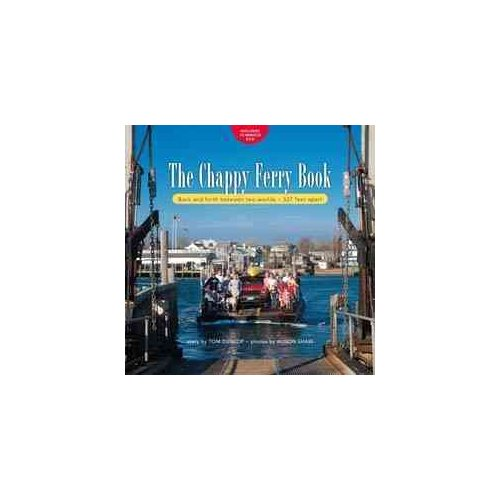 The Chappy Ferry Book: Back and Forth Between Two Worlds - 527 Feet Apart [With DVD]