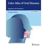 Color Atlas of Oral Diseases : Diagnosis and Treatment