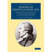 Memoirs of Granville Sharp, Esq.