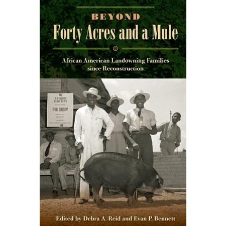 Beyond Forty Acres and a Mule : African American Landowning Families Since