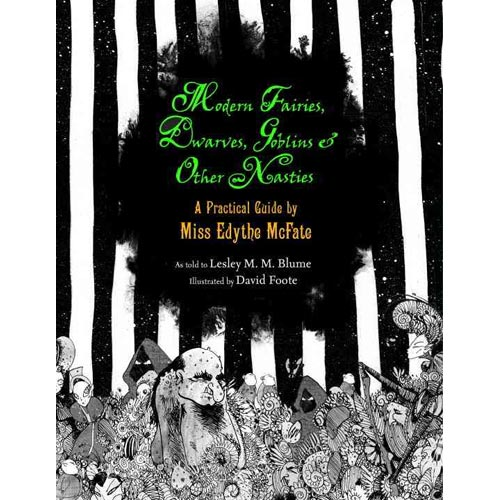 Modern Fairies, Dwarves, Goblins, & Other Nasties: A Practical Guide by Miss Edythe McFate