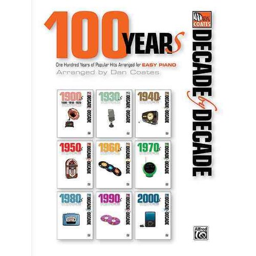 100 Years: One Hundred Years of Popular Hits Arranged for Easy Piano
