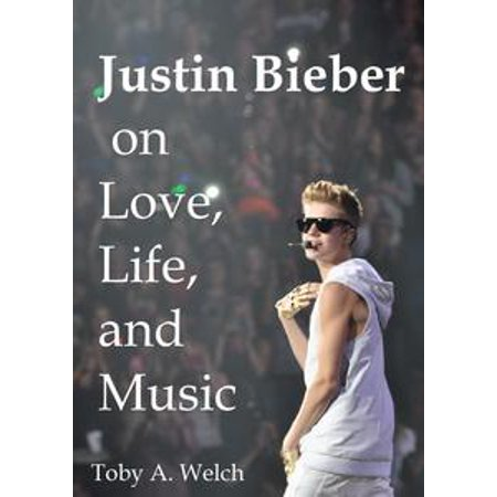 Justin Bieber on Love, Life, and Music - eBook - Life Size Justin Bieber Doll