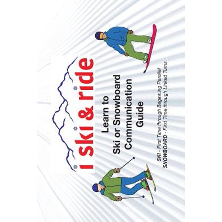 I Ski and Ride : Learn to Ski or Snowboard Pocket Communication Guide (Learn To Ski)