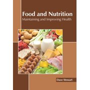Food and Nutrition: Maintaining and Improving Health (Hardcover)