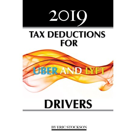 2019 Tax Deductions For Uber & Lyft Drivers - (Best 2019 Drivers For Seniors)