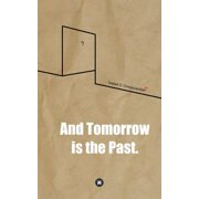 And Tomorrow Is the Past.