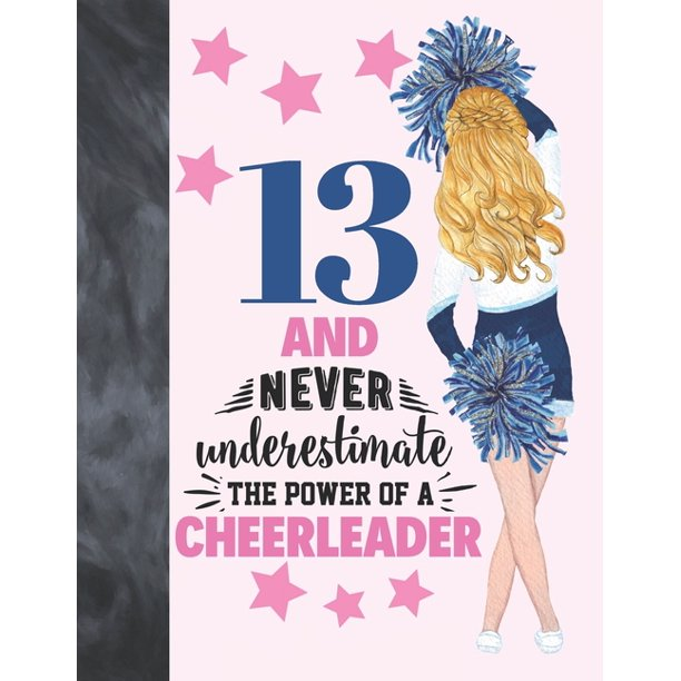 13 And Never Underestimate The Power Of A Cheerleader Cheerleading Gift For Teen Girls Age 13