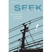 Seek the Peace of the City : Christian Political Criticism as Public, Realist, and Transformative