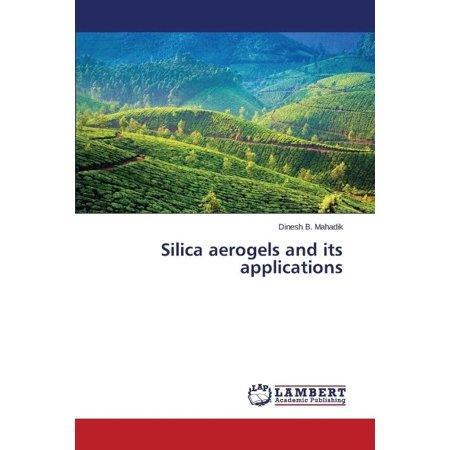 Silica Aerogels And Its Applications