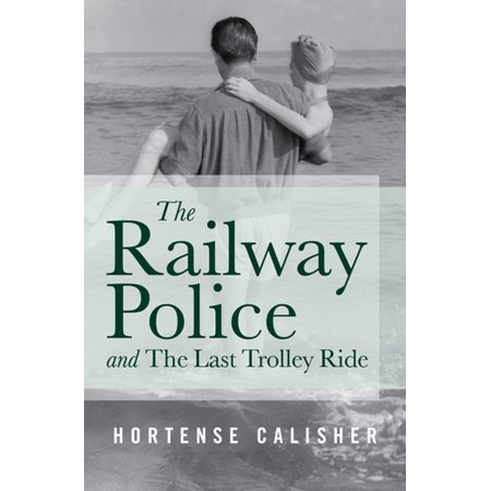 The Railway Police and The Last Trolley Ride - (Best Place To Ride Trolley In San Francisco)