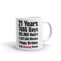 21st Birthday 21 Years 1 Happy Birthday Coffee Tea Ceramic Mug Office Work Cup Gift 11 oz