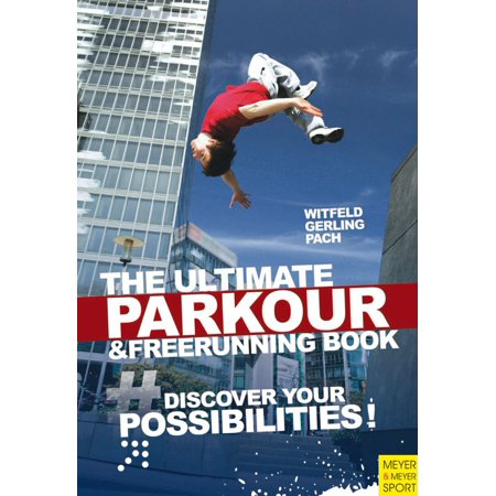Ultimate Parkour & Freerunning Book, The - eBook (Best Parkour And Freerunning 2019)
