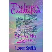 Professor Cuddlefish Saves the Lagoon - eBook