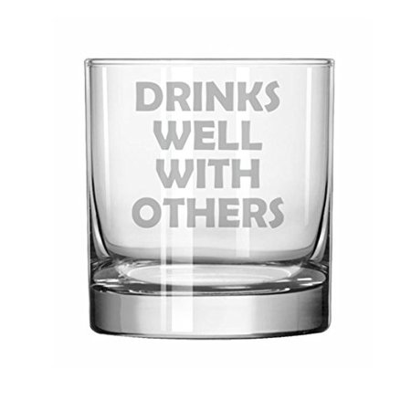 11 oz Rocks Whiskey Highball Glass Drinks Well With Others Funny