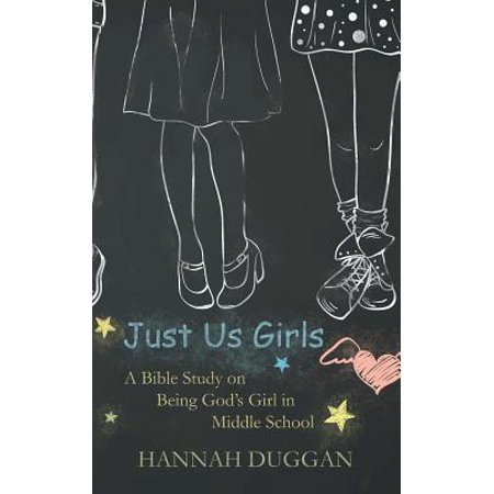 Just Us Girls : A Bible Study on Being God's Girl in Middle School (Halloween School Activities For Middle School)