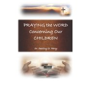Praying the Word Concerning Our Children (Paperback)