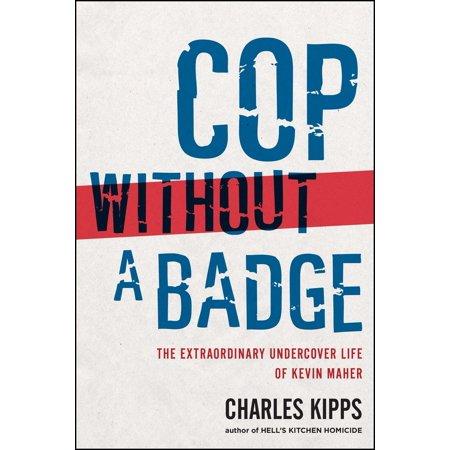 Cop Without a Badge : The Extraordinary Undercover Life of Kevin Maher](Fake Cop Badge)