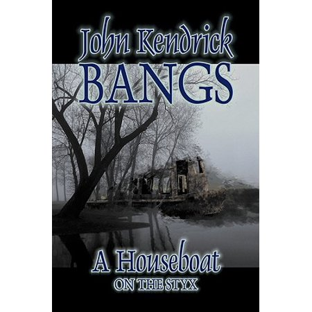 A Houseboat on the Styx by John Kendrick Bangs, Fiction, Fantasy, Fairy Tales, Folk Tales, Legends &