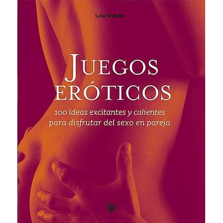 Juegos Eroticos: 100 Ideas Excitantes y Calientes Para Disfrutar del Sexo En Pareja - Ideas Para Halloween Fiesta