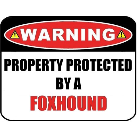 Warning Property Protected by a Foxhound 9 inch x 11.5 inch Laminated Dog Sign