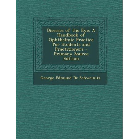 Diseases Of The Eye  A Handbook Of Ophthalmic Practice For Students And Practitioners   Primary Source Edition  Primary Source