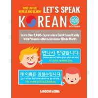 Let's Speak Korean (with Audio): Learn Over 1,400+ Expressions Quickly and Easily With Pronunciation & Grammar Guide Marks - Just Listen, Repeat, and Learn! (Paperback)