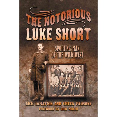 The Notorious Luke Short   Sporting Man Of The Wild West