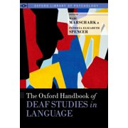 The Oxford Handbook of Deaf Studies in Language - eBook