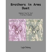 Brothers In Arms Duet: Empowering My Soul & Finding Freedom - eBook