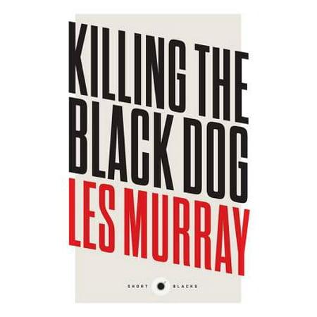 Short Black 10 Killing the Black Dog - eBook](Dog Killing On Halloween)