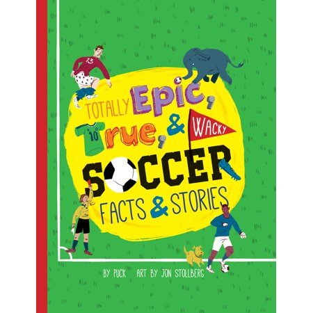 Totally Epic, True and Wacky Soccer Facts and Stories - Paperback](3 Halloween Facts)
