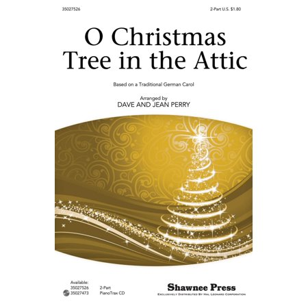 Christmas Shawnee Press - Shawnee Press O Christmas Tree in the Attic 2-Part composed by Dave Perry