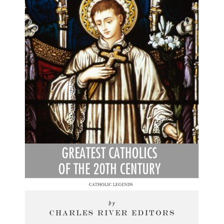 Greatest Catholics of the 20th Century: The Lives and Legacies of Blessed Pope John Paul II, Blessed Mother Teresa of Calcutta, and Padre Pio -