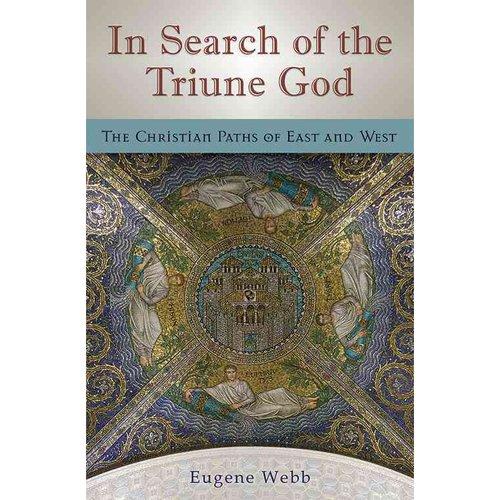 In Search of the Triune God: The Christian Paths of East and West