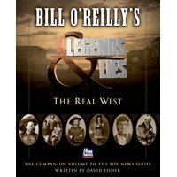 Bill O'Reilly's Legends and Lies: The Real West : The Real West