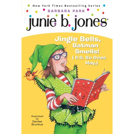 - Junie B. Jones #25: Jingle Bells, Batman Smells! (P.S. So Does May.)