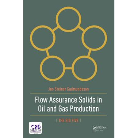 Flow Assurance Solids in Oil and Gas Production -